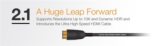 HDMI 2.1标准正式发布:带宽猛增至48Gbps 支持10K