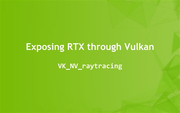 NVIDIA光线追踪迈出一大步:支持Vulkan API