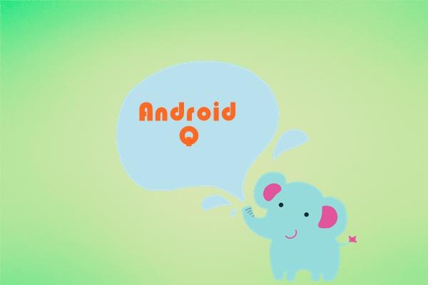 谷歌Pixel 3 XL已开始基于Android Q系统进行测试