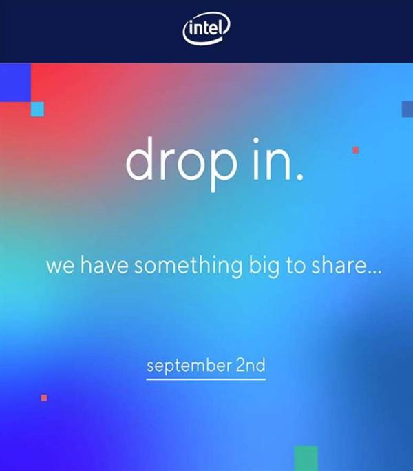 Intel公告9月2日发布新东西:11代酷睿要来的节奏